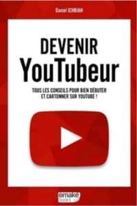 Livre Devenir YouTubeur de Daniel Ichbiah, accompagner de jeunes écrivains